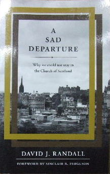 Image for A Sad Departure.  Why we could not stay in the Church of Scotland