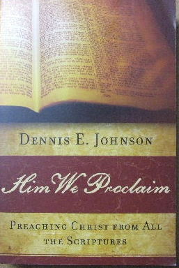 Image for Him we proclaim.  Preaching Christ from all the Scriptures