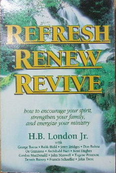 Image for Refresh, Renew, Revive  How to encouirage your spirit, strengthen your family, and energize your ministry