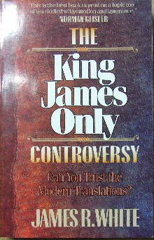 Image for The King James Only Controversy  Can You Trust the Modern Translations?