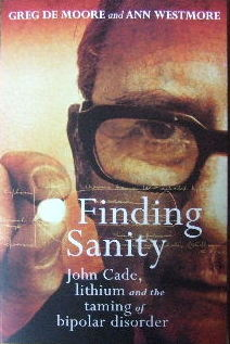 Image for Finding Sanity : John Cade, Lithium, and the taming of bipolar disorder.
