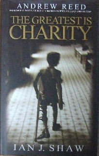 Image for The Greatest Is Charity The Life of Andrew Reed, Preacher and Philanthropist.