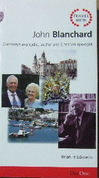 Image for Travel With John Blanchard (Series: Travel With Series)  Guernsey's evangelist, author and Christian apologist