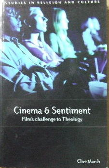 Image for Cinema and Sentiment -  Film's Challenge to Theology   (Studies in Religion and Culture Series)