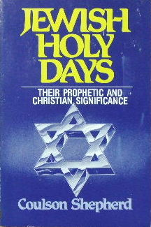 Image for Jewish Holy Days.  Their prophetic and Christian significance