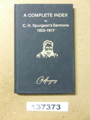 Image for A Complete Index to C.H.Spurgeons Sermons 1855 - 1917.