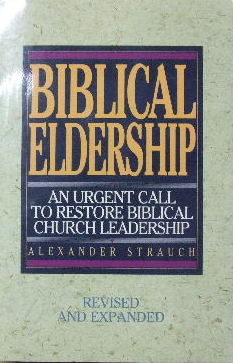 Image for Biblical Eldership  An urgent call to restore Biblical church leadership