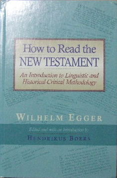 Image for How to Read the New Testament: An Introduction to Linguistic and Historical-Critical Methodology.
