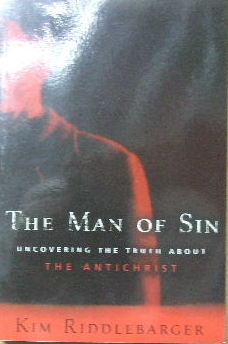 Image for The Man of Sin: Uncovering the Truth about the Antichrist.