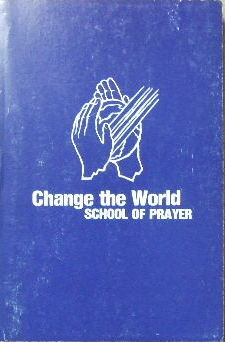 Image for Change the World School of Prayer   Basic Manual