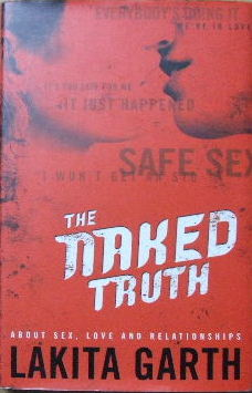 Image for The Naked Truth about sex, love and relationships.