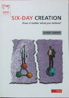 Image for Six-Day Creation - does it matter what you believe?