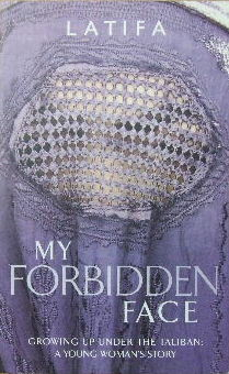 Image for My Forbidden Face  Growing up under the Taliban : a young woman's story