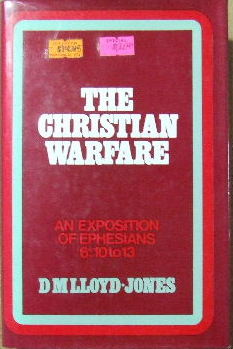 Image for The Christian Warfare  An Exposition of Ephesians 6: 10-13