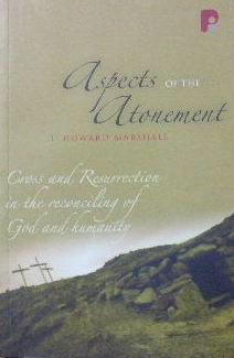 Image for Aspects of the Atonement: Cross and Resurrection in the Reconciling of God and Humanity.
