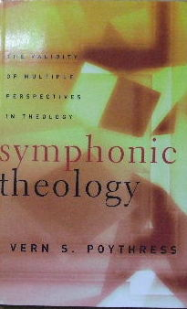 Image for Symphonic Theology  The validity of Multiple Perspectives in Theology