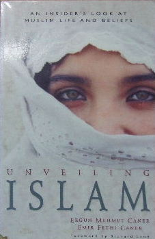 Image for Unveiling Islam  An insider's look at Muslim life and beliefs
