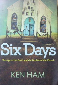 Image for Six Days: The Age of the Earth and the Decline of the Church.