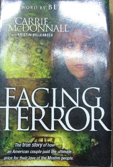 Image for Facing terror.  The true story of how an American couple paid the ultimate price for their love of the Muslim people.
