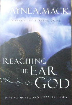 Image for Reaching the Ear of God: Praying Moreand More Like Jesus.