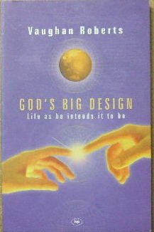 Image for God's Big Design : Life As He Intends It to Be.