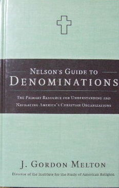 Image for Nelson's Guide to Denominations  The Primary Resource for Understanding and Navigating America's Christian Organizations