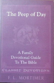 Image for The Peep Of Day  A Family Devotional Guide to the Bible