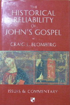 Image for The Historical Reliability of John's Gospel: Issues and Commentary.