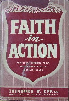 Image for Faith in Action  Practical Lessons from Bible Characters in Hebrews 11