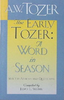 Image for The Early Tozer : A Word in Season  (selectes articles and quotations, comp. James L Snyder)