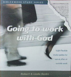Image for Going to Work with God  Eight flexible study guides for use at, after, or outside work