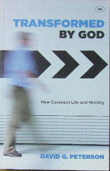 Image for Transformed by God.  New Covenant life and ministry