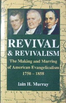 Image for Revival and Revivalism  The Making and Marring of American Evangelism 1750 - 1858