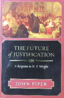 Image for The Future of Justification: A Response to N. T. Wright.