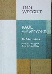 Image for Paul For Everyone: The Prison Letters - Ephesians, Philippians, Colossians And Philemon.