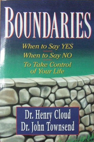 Image for Boundaries. When To Say Yes. When to Say No. To Take Control of Your Life.