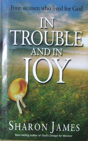 Image for In Trouble and In Joy  Four women who lived for God