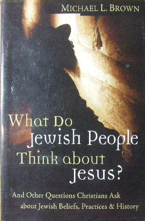 Image for What Do Jewish People Think about Jesus? And Other Questions Christians Ask about Jewish Beliefs, Practices, and History.