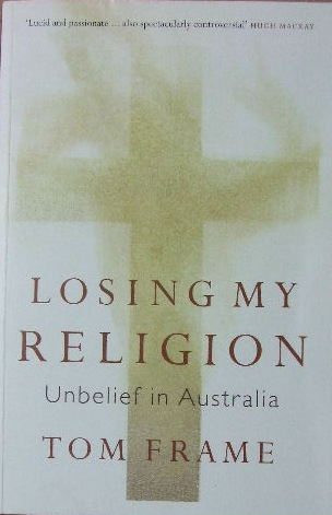 Image for Losing My Religion  Unbelief in Australia