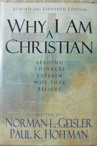 Image for Why I Am a Christian: Leading Thinkers Explain Why They Believe.