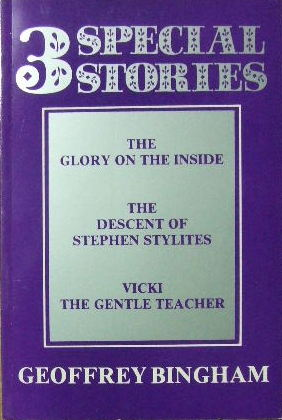 Image for 3 Special Stories: The Glory on the Inside; The Descent of Stephen Stylites; Vicki. The Gentle Teacher.