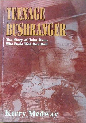 Image for Teenage Bushranger.  The story of John Dunn who rode with Ben Hall