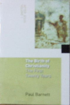 Image for The Birth Of Christianity: The First Twenty Years (After Jesus, Volume 1).
