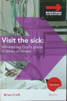 Image for Visit the Sick  Ministering God's Grace in Times of Illness