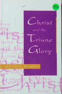 Image for Christ and the Triune Glory.