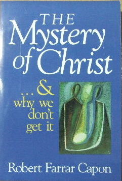 Image for The Mystery of Christ  and Why We Don't Get It