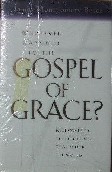Image for Whatever Happened to the Gospel of Grace?: Rediscovering the Doctrines That Shook the World.