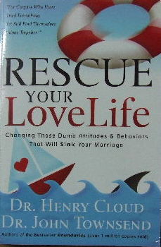 Image for Rescue your love life.  Changing those dumb attitudes and behaviours that will sink your marriage