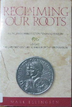 Image for Reclaiming Our Roots, Volume I: An Inclusive Introduction to Church History: The Late First Century to the Eve of the Reformation.