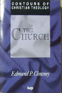 Image for The Church  (Series: Contours Of Christian Theology)